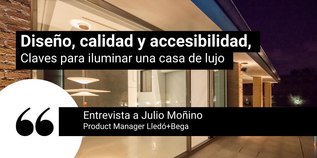 Diseño, calidad y accesibilidad, claves para iluminar una casa de lujo